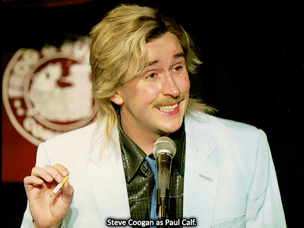 Steve Coogan as Paul Calf.